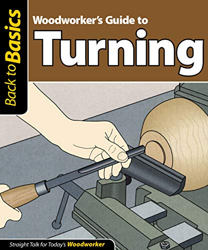 9781565234987: Woodworker's guide to turning: Straight talk for today's woodworker (Back to Basics (Fox Chapel Publishing))