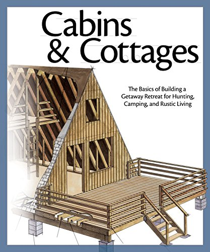 9781565235397: Cabins & Cottages: The Basics of Building a Getaway Retreat for Hunting, Camping, and Rustic Living