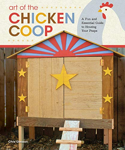 9781565235427: Art of the Chicken Coop: A Fun and Essential Guide to Housing Your Peeps