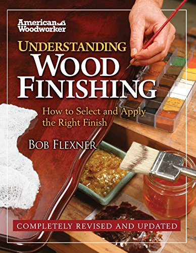 9781565235489: Understanding Wood Finishing: How to Select and Apply the Right Finish (Fox Chapel Publishing) Practical, Comprehensive Guide; Over 300 Color Photos and 40 Reference Tables & Troubleshooting Guides