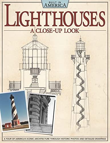 Lighthouses - a Close Up Look: An: Alan Giagnocavo