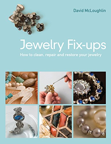 Jewelry Fix-Ups: How to Clean, Repair and Restore Your Jewelry: McLoughlin, David