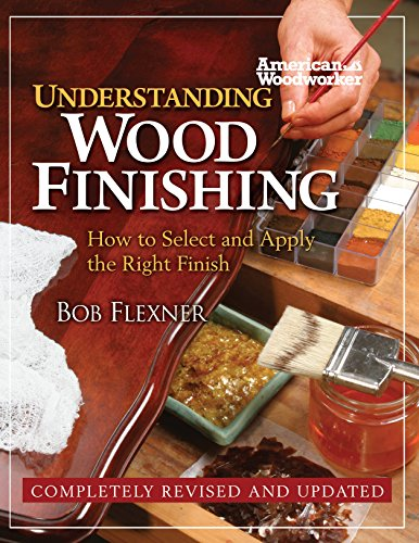 9781565235663: Understanding Wood Finishing: How to Select and Apply the Right Finish (Fox Chapel Publishing) Practical & Comprehensive with 300+ Color Photos and 40+ Reference Tables & Troubleshooting Guides