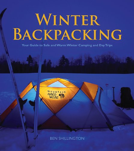 9781565236363: Winter Backpacking: Your Guide to Safe and Warm Winter Camping and Day Trips