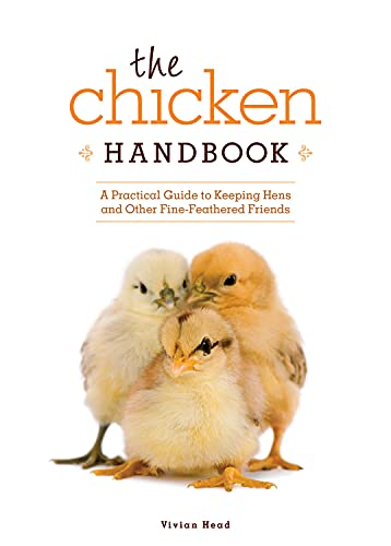 9781565236868: Chicken Handbook, The: A Practical Guide to Keeping Hens and Other Fine-Feathered Friends