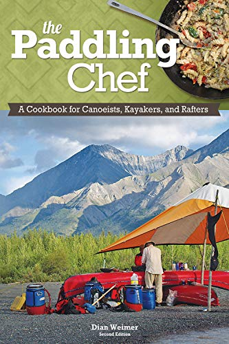 9781565237148: Paddling Chef, Second Edition, The: A Cookbook For Canoeists, Kayakers, And Rafters