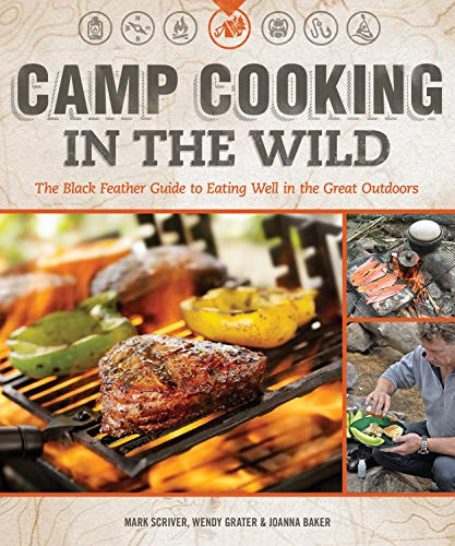 9781565237155: Camp Cooking in the Wild: The Black Feather Guide to Eating Well in the Great Outdoors