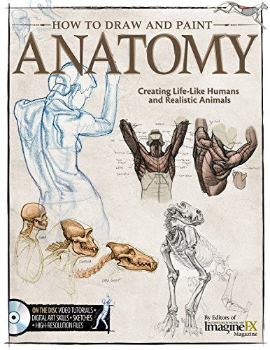 How to Draw and Paint Anatomy: Creating Life-Like Humans and Realistic Animals: The Editors of ...