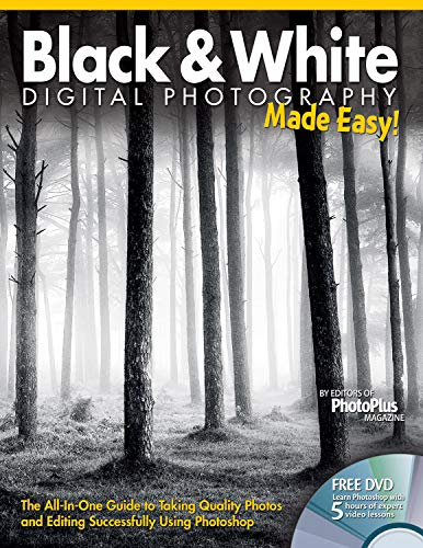 9781565237186: Black & White Digital Photography Made Easy: The All-In-One Guide to Taking Quality Photos and Editing Successfully Using Photoshop