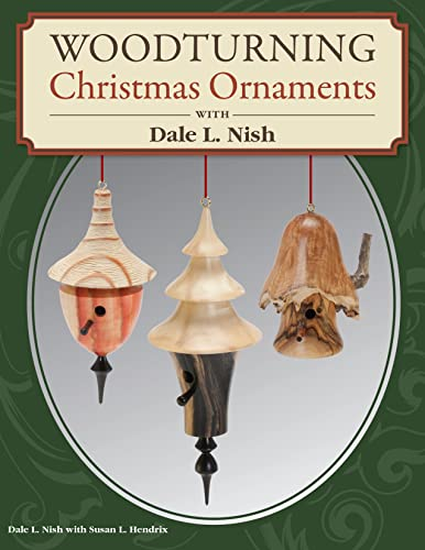 9781565237261: Woodturning Christmas Ornaments with Dale L. Nish