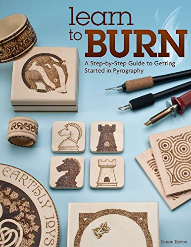 9781565237285: Learn to Burn: A Step-by-Step Guide to Getting Started in Pyrography (Fox Chapel Publishing) Easily Create Beautiful Art & Gifts with 14 Step-by-Step Projects, How-to Photographs, & 50 Bonus Patterns