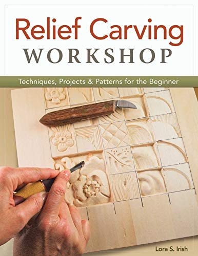 9781565237360: Relief Carving Workshop: Techniques, Projects & Patterns for the Beginner