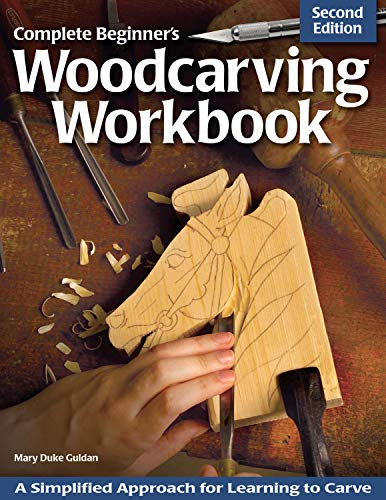 Complete Beginner's Woodcarving Workbook: A Simplified Approach for Learning to Carve (Fox Chapel Publishing) (9781565237452) by Guldan, Mary