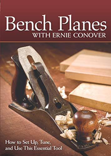9781565237506: Bench Planes with Ernie Conover: How to Set Up, Tune, and Use This Essential Tool