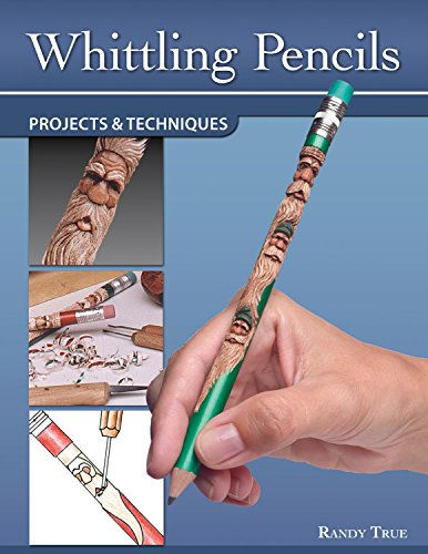 Whittling Pencils: Projects and Techniques: Randy TRUE