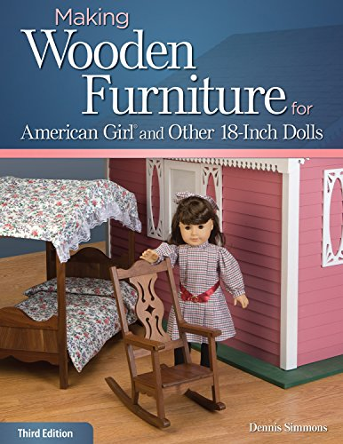 Making Wooden Furniture for American Girl and Other 18-Inch Dolls: Simmons, Dennis