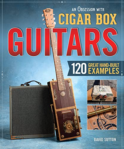 9781565237964: Obsession with Cigar Box Guitars, An: 120 Great Hand-Built Examples
