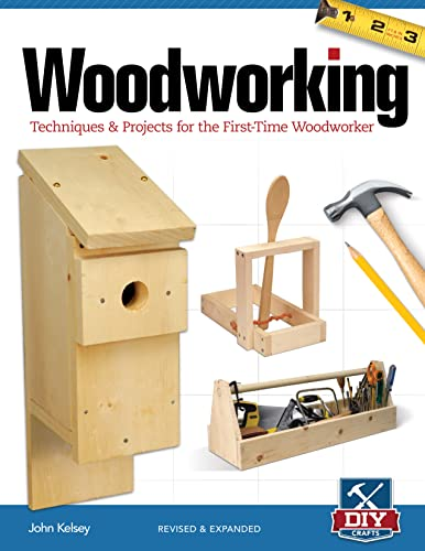 Woodworking, Revised and Expanded: Techniques & Projects for the First-Time Woodworker: Kelsey,...