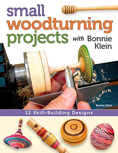 9781565238046: Small Woodturning Projects with Bonnie Klein: 12 Skill-Building Designs
