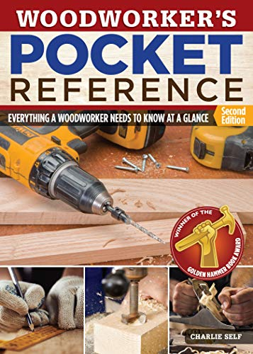Woodworker's Pocket Reference, Second Edition: Everything a Woodworker Needs to Know at a ...