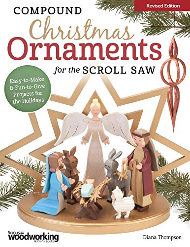 9781565238473: Compound Christmas Ornaments for the Scroll Saw, Revised Edition: Easy-to-Make & Fun-to-Give Projects for the Holidays (Fox Chapel Publishing) 52 Ready-to-Use Patterns for Handmade 3-D Ornaments