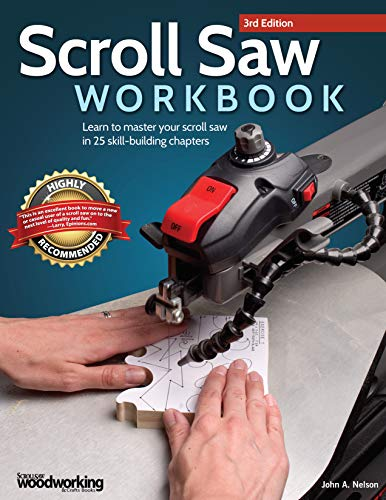 9781565238497: Scroll Saw Workbook, 3rd Edition: Learn to Master Your Scroll Saw in 25 Skill-Building Chapters
