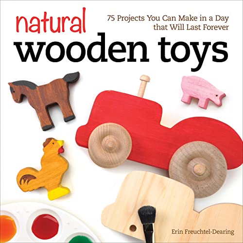 9781565238732: Natural Wooden Toys: 75 Projects You Can Make in a Day That Will Last Forever