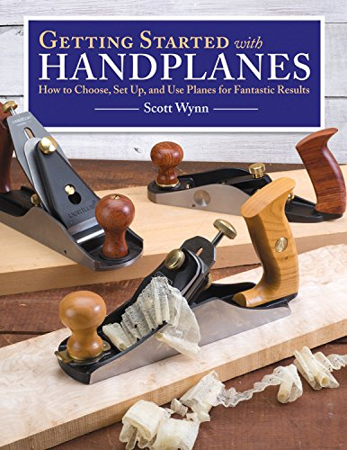 9781565238855: Getting Started with Handplanes: How to Choose, Set Up, and Use Planes for Fantastic Results