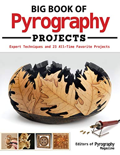 Big Book of Pyrography Projects: Editors of Pyrography Magazine