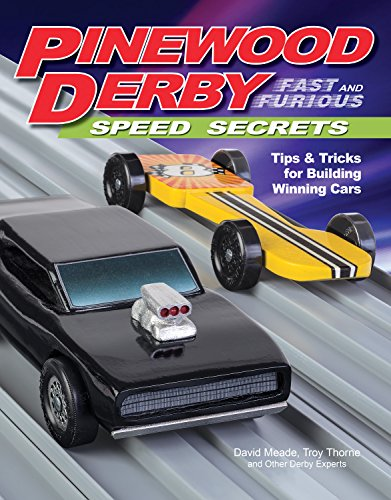 9781565239043: Pinewood Derby Fast and Furious Speed Secrets: Tips & Tricks for Building Winning Cars