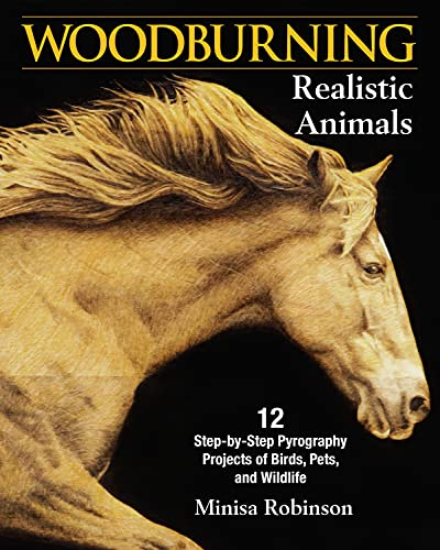 9781565239852: Woodburning Realistic Animals: 12 Step-by-Step Pyrography Projects of Birds, Pets, and Wildlife: 20 Step-by-Step Pyrography Projects of Birds, Pets, and Wildlife