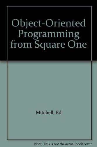 9781565291607: Object-Oriented Programming from Square One