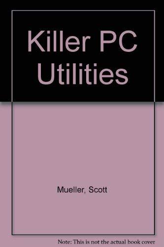 9781565293281: Killer PC Utilities/Book and Disks
