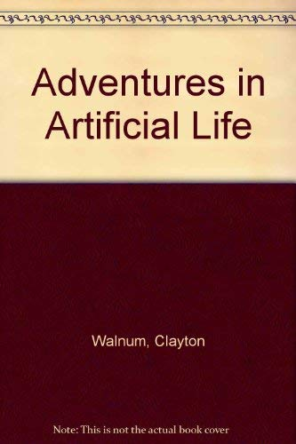 Adventures in Artificial Life/Book and Disk: Clayton Walnum