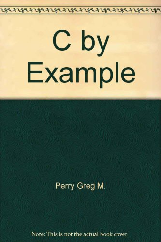9781565294790: C by Example by Perry Greg M.