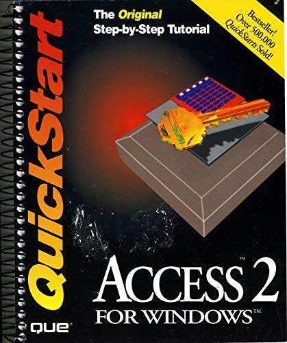 9781565297296: Access 2 for Windows Quickstart (Original Step-By-Step Tutorial)