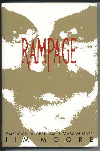 9781565300026: Rampage: America's Largest Family Mass Murder