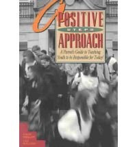 A Positive Steps Approach:: A Parent's Guide to Teaching Youth to be Responsible for Today!: ...