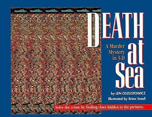 Death at Sea : A Murder Mystery in 3-D: Len Oszustowicz