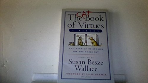 The Cat Book of Virtues, A Parody: A Collection of Stories for the Noble Cat