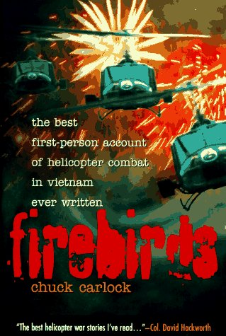 9781565301979: Firebirds: The Best First-Person Account of Helicopter Combat in Vietnam Ever Written