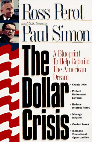 The Dollar Crisis: A Blueprint to Help: Perot, Ross