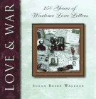 9781565302198: Love and War: 250 Years of Wartime Love Letters