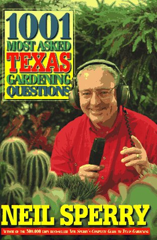 9781565302297: 1001 Most Asked Texas Gardening Questions