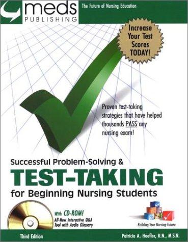 Successful Problem Solving and Test Taking for Beginning Nursing Students: Hoefler, Patricia