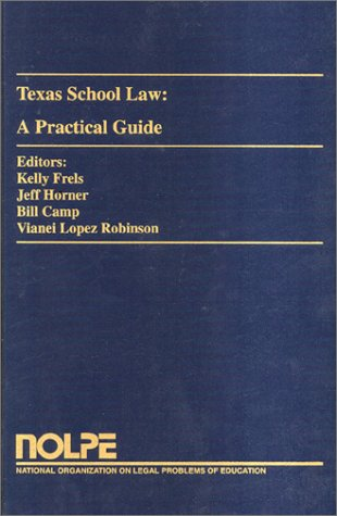 9781565340701: Texas School Law: A Practical Guide With Supplement