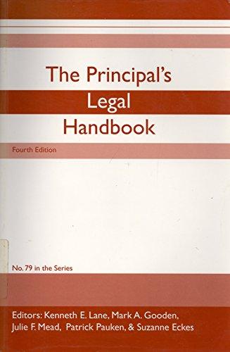 The Principal's Legal Handbook: Editors Kenneth Lane, Mark Gooden, Julie Mead, Patrick Pauken,...