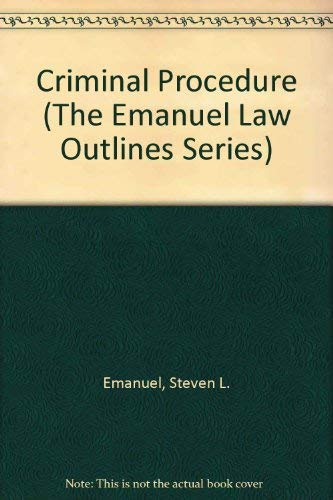 Criminal Procedure (The Emanuel Law Outlines Series): Emanuel, Steven L.;