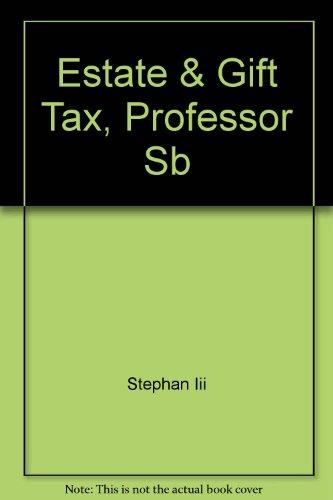 Estate & Gift Tax (Professor) (156542140X) by Stephan, Paul B.