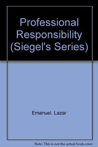 9781565423435: Professional Responsibility (Siegel's Series)